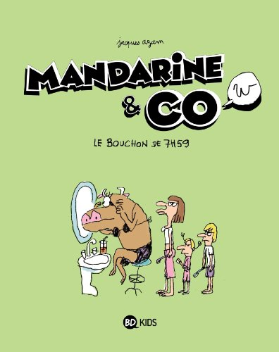 MANDARINE & COW T02 BOUCHON DE 7H59 NE