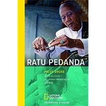Ratu Pedanda: Reise ins Licht - bei einem Hohepriester auf Bali