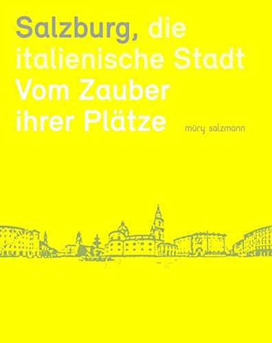 Der Salzburger Residenzplatz: Wandel eines Ortes