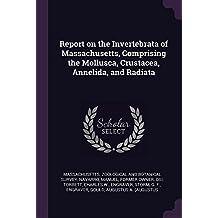 Report on the Invertebrata of Massachusetts, Comprising the Mollusca, Crustacea, Annelida, and Radiata