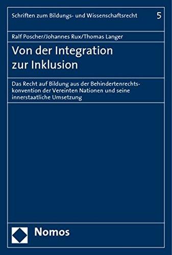 Von der Integration zur Inklusion: Das Recht auf Bildung aus der Behindertenrechtskonvention der Vereinten Nationen und seine innerstaatliche Umsetzung