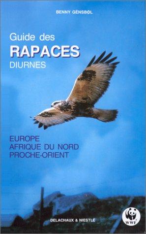 Guide des rapaces diurnes : Europe, Afrique du Nord, Proche-Orient