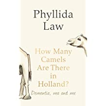 How Many Camels Are There in Holland?: Dementia, Ma and Me