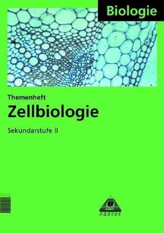 Zellbiologie Themenheft für die Sekundarstufe II: Zellbiologie, Themenheft