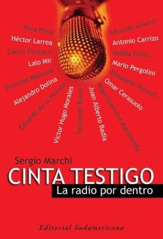 Cinta Testigo: La Radio Por Dentro por Sergio Marchi