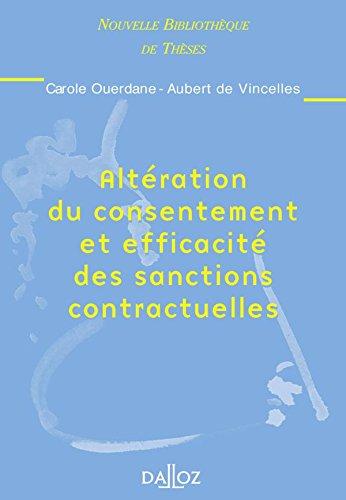 Altération du consentement et efficacité des sanctions contractuelles: Nouvelle Bibliothèque de Thèses par Ouerdane-Aubert de Vincelles, Carole