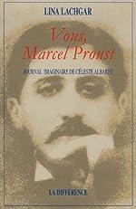 Vous, Marcel Proust - Journal imaginaire de Céleste Albaret de Lina Lachgar