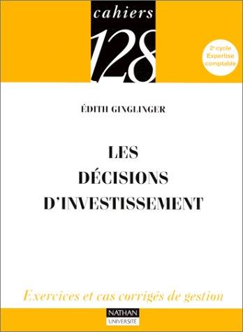 Les décisions d'investissement : Exercices et cas corrigés de gestion, 2e cycle, Expertise comptable