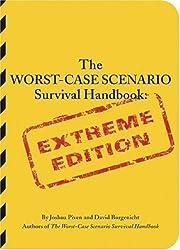 The Worst-Case Scenario Survival Handbook: Extreme Edition (Worst-Case Scenario Survival Handbooks)