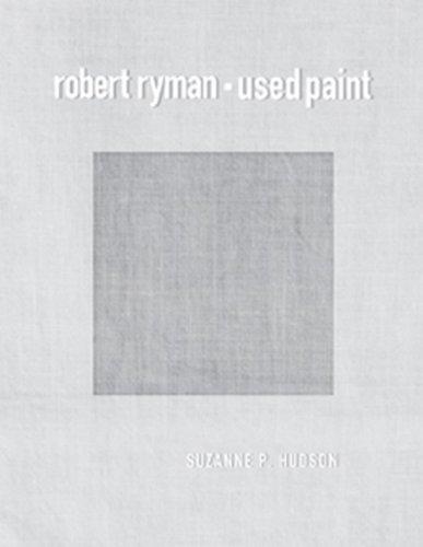 Robert Ryman: Used Paint (October Books) por Suzanne P Hudson