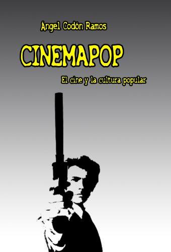 CinemaPop: el cine y la cultura popular por Ángel Codón Ramos