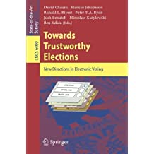 Towards Trustworthy Elections: New Directions in Electronic Voting (Lecture Notes in Computer Science)