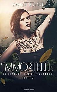 Immortelle, tome 3 par Kyrian Malone