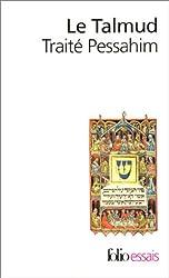 Le Talmud : Traité Pessahim