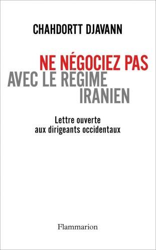 Ne négociez pas avec le régime iranien : Lettre ouverte aux dirigeants occidentaux