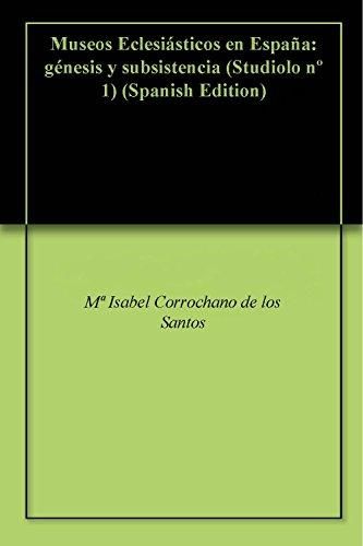 Museos Eclesiásticos en España: génesis y subsistencia (Studiolo nº 1)