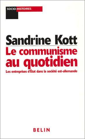 Le communisme au quotidien : Les entreprises d'Etat dans la société est-allemande