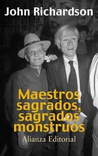 Maestros sagrados, sagrados monstruos: Beaton, Capote, Dalí, Picasso, Freud, Warhol y otros (Libros Singulares (Ls)) por John Richardson