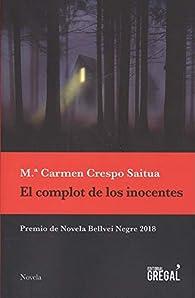 El complot de los inocentes par  Carmen Crespo Saitua