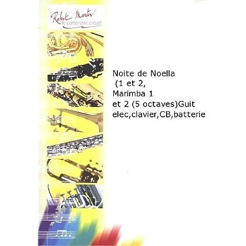 Partitions classique ROBERT MARTIN COURTIOUX J. - NOITE DE NOELLA (1 ET 2, MARIMBA 1 ET 2 (5 OCTAVES) GUITARE LECTRIQUE, CLAVIER, CONTR Autres cuivres - Octave Marimba