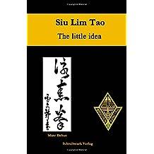 Siu Lim Tao - The little idea