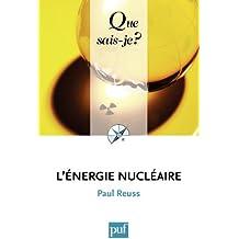 L'énergie nucléaire: « Que sais-je ? » n° 317