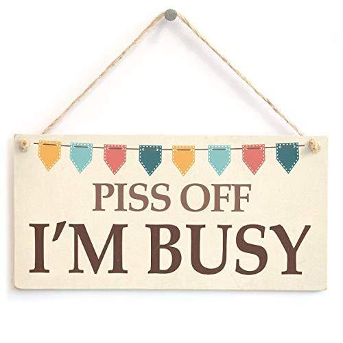 qidushop Piss Off I'm Busy Cheeky Do Not Disturb Wohnaccessoire, Holzschild, Wanddekoration, Gartenschilder und Schilder