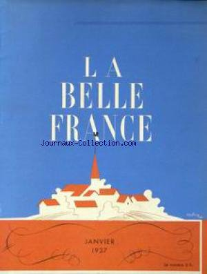 BELLE FRANCE (LA) [No 23] du 01/01/1937 - JEAN MERMOZ EST PARTI PAR R. CHAMBE - R. DE LAFFOREST - ESPAGNE PAR J. ET J. THARAUD - TRISTAN DEREME - R. LENAD - MONT BLANC PAR ST. GALANON - L'ARMEE DES ALPES PAR LE GENERAL LEBRUN - A. LEDOUX - R. DE NARBONNE - H. REGIS - RUBENS ET SON TEMPS PAR G. GRAPPE - MARSEILLES PAR L. DE LAPEROUSE - EN RUSSIE ROUGE PAR A. DIGNEL - LA VIGIE - URSS ANTICOMMUNISTE PAR L. SALLERON - CLAUDINE - G. SAMAZEUILH - P. PLAQUEVENT - P. AMBROISE - DR A.C. GUILLAUME - C