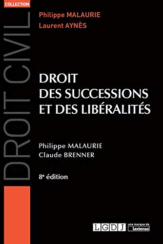 Droit des successions et des libéralités / Philippe Malaurie,... Claude Brenner,... |