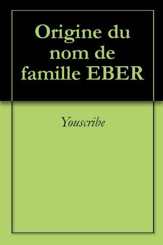 Origine du nom de famille EBER (Oeuvres courtes) par Youscribe