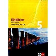 Einblicke Mathematik - Ausgabe Rheinland-Pfalz 2006 / Schülerbuch 5. Schuljahr: Arbeitsheft plus Lösungsheft mit CD-ROM auch für NRW