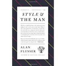 [ STYLE AND THE MAN BY FLUSSER, ALAN](AUTHOR)HARDBACK