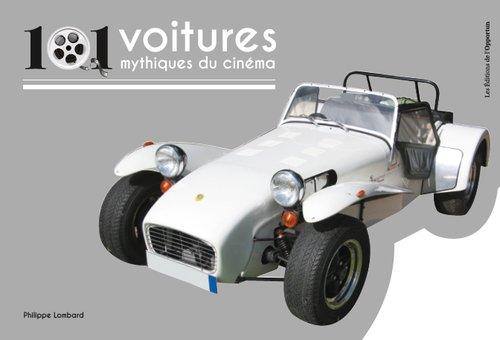 101 voitures mythiques du cinéma par Philippe Lombard