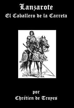 Lanzarote, El Caballero de la Carreta de [de Troyes, Chrétien ]