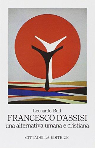 Francesco d'Assisi, una alternativa umana e cristiana