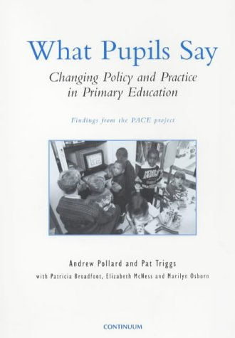 What Pupils Say: Changing Policy and Practice in Primary Education: Changing English Primary Education