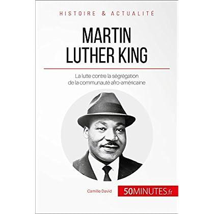 Martin Luther King: La lutte contre la ségrégation de la communauté afro-américaine (Grandes Personnalités t. 4)