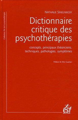 dictionnaire-critique-des-psychothrapies-concepts-principaux-thoriciens-techniques-pathologies-symptmes