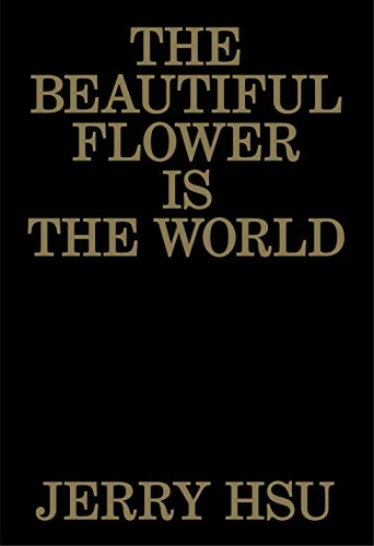 Beautiful Flower Is the World por Jerry Hsu