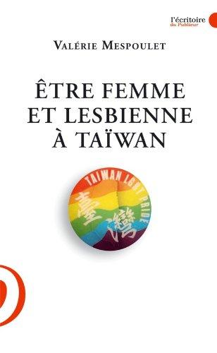 Etre femme et lesbienne à Taïwan (L'écritoire du Publieur) par Valérie Mespoulet
