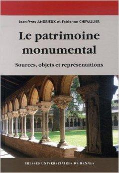 Le patrimoine monumental : Sources, objets et reprsentations de Jean-Yves Andrieux,Fabienne Chevallier ( 4 septembre 2014 )