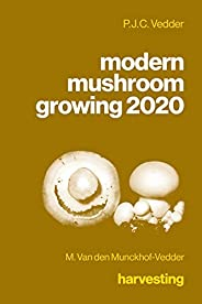 modern mushroom growing 2020 harvesting