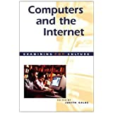 Computers and the Internet (Examining pop culture) by Judith C Galas (2001-08-21)