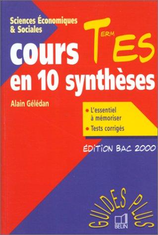 Sciences Economiques & Sociales : Cours en 10 synthèses, Terminale ES