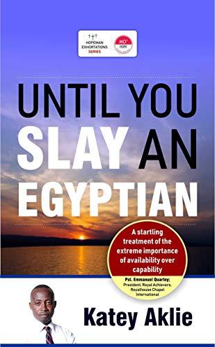 Until you slay an Egyptian: One step too far (HOPEMAN EXHORTATIONS Book 1) (English Edition)