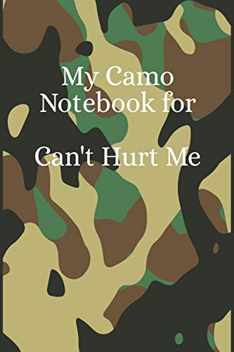 My Camo Notebook for Can't Hurt Me: A Lined Writing Journal to Help You Master Your Mind and Defy the Odds -