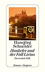 Hunkeler und der Fall Livius: Hunkelers sechster Fall (detebe)