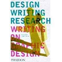 Design Writing Research: Writing on Graphic Design by Ellen Lupton (10-Jun-1999) Paperback