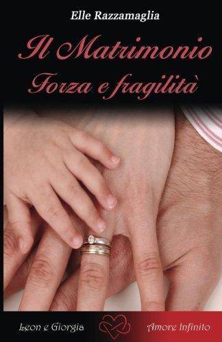 Il Matrimonio Forza e fragilità
