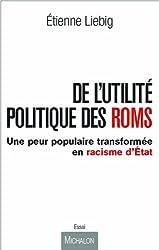 DE L'UTILITE POLITIQUE DES ROMS